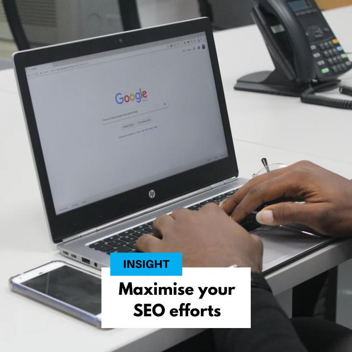 Maximise your SEO efforts